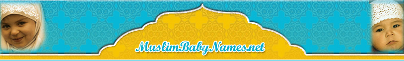 Muslim Baby Names, Islamic names with meanings.